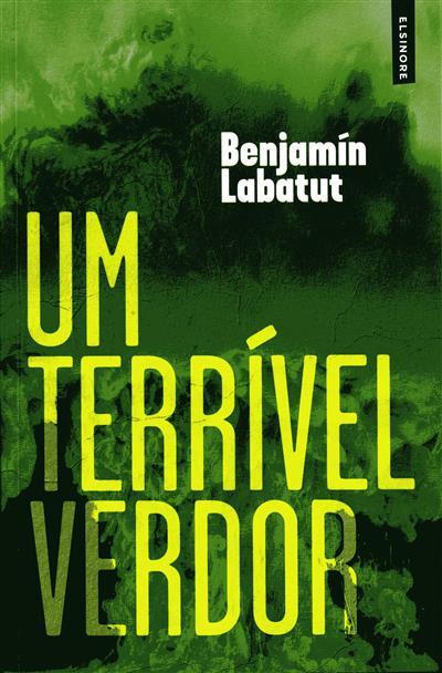 Um terrível verdor (Benjamín Labatut)