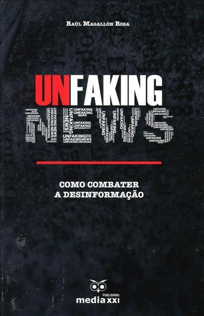 Unfaking news (Raúl Magallón Rosa)