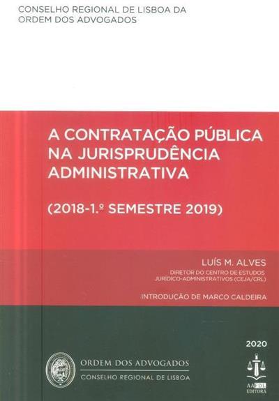 A contratação pública na jurisprudência administrativa (Luís M. Alves)