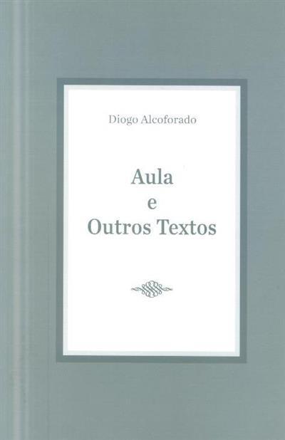 Aula e outros textos (Diogo Alcoforado)