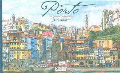 Porto em aguarela (Júlio Costa)
