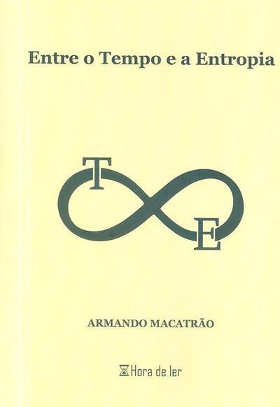 Entre o tempo e a entropia (Armando Macatrão)