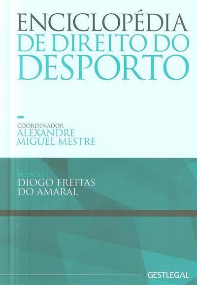 Enciclopédia de direito do desporto (coord. Alexandre Miguel Mestre)