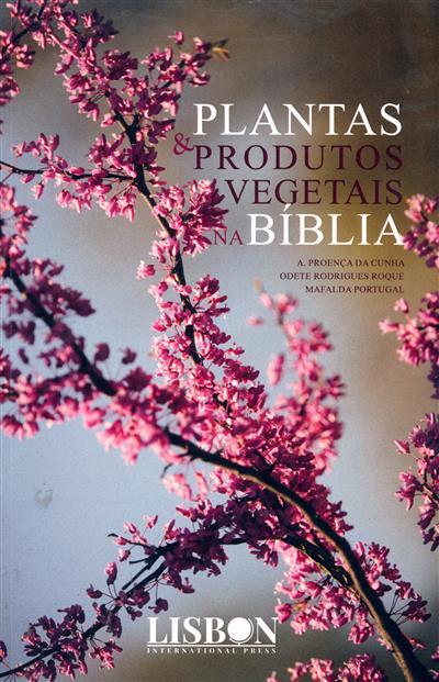 Plantas e produtos vegetais na bíblia (A. Proença da Cunha, Odete Rodrigues Roque, Mafalda Portugal)