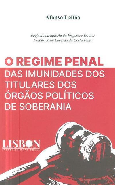 O regime penal das imunidades dos titulares dos órgãos políticos de soberania (Afonso Leitão)