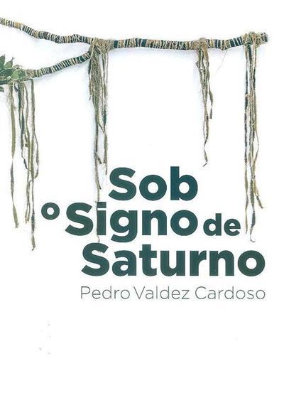 Sob o signo de saturno (textos Manuel Jorge Valamatos, Fernando Figueiredo Ribeiro)