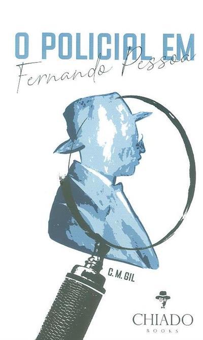 O policial em Fernando Pessoa (C. M. Gil)