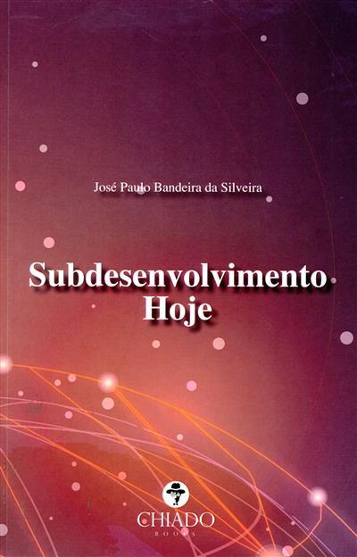 Subdesenvolvimento hoje (José Paulo Bandeira da Silveira)