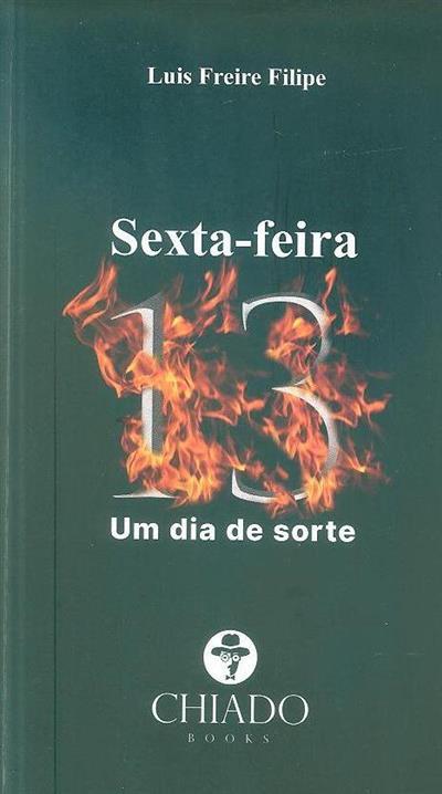 Sexta-Feira 13, um dia de sorte (Luís Freire Filipe)