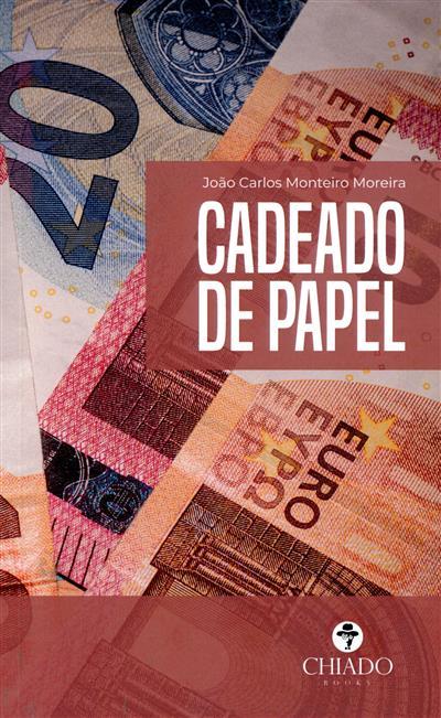 Cadeado de papel (João Carlos Monteiro Moreira)