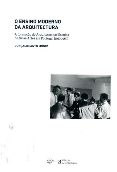 O ensino moderno da arquitectura (Gonçalo Canto Moniz)