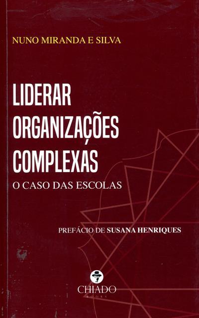 Liderar organizações complexas (Nuno Miranda e Silva)