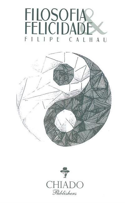Filosofia e felicidade (Filipe Ricardo Ferro de Pinho Calhau)