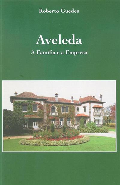 Aveleda, a família e a empresa (Roberto Guedes)