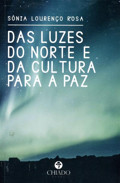 Das luzes do Norte e da cultura para a paz (Sónia Lourenço Rosa)