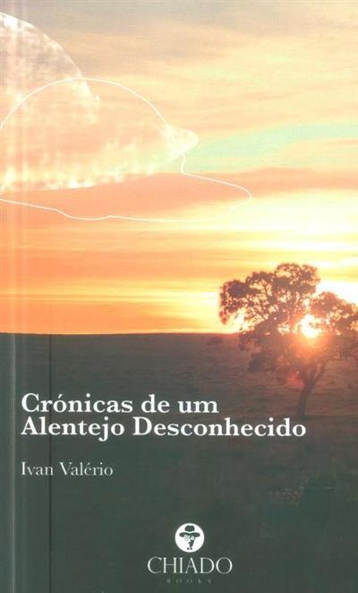 Crónicas de um Alentejo desconhecido (Ivan Valério)