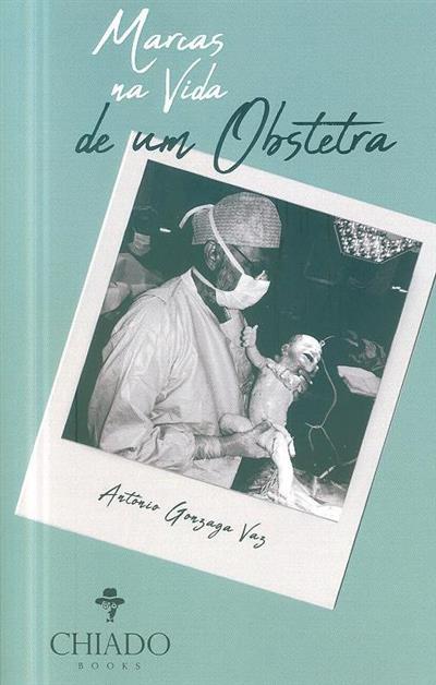 «Marcas» na vida... de um obstetra (António Gonzaga Vaz)
