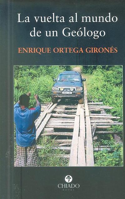La vuelta al mundo de un geólogo (Enrique Ortega Gironés)