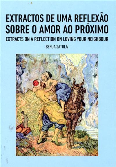 Extractos de uma reflexão sobre o amor ao próximo (Benja Satula)