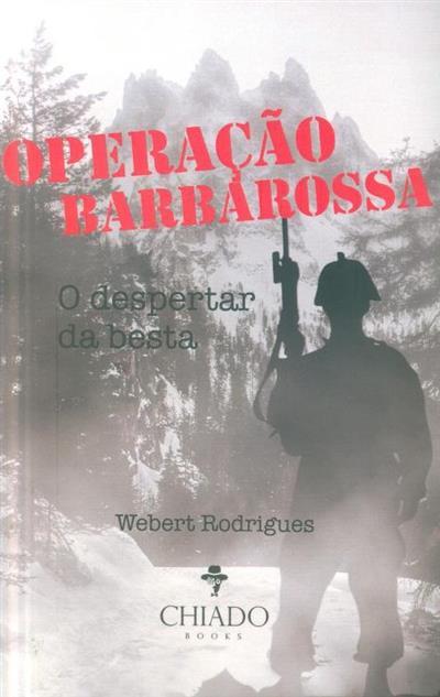 Operação barbarossa, o despertar da besta (Webert Rodrigues)