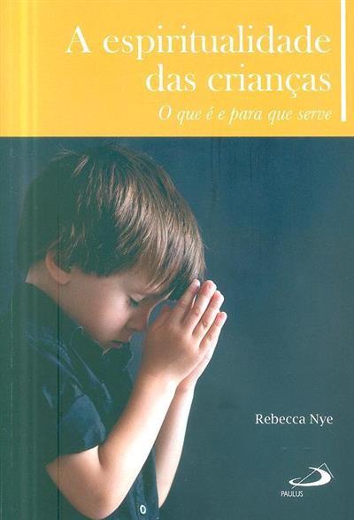 A espiritualidade das crianças (Rebecca Nye)