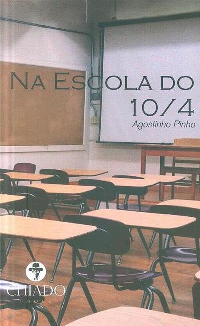 Na escola do 10-4 (Agostinho Pinho)