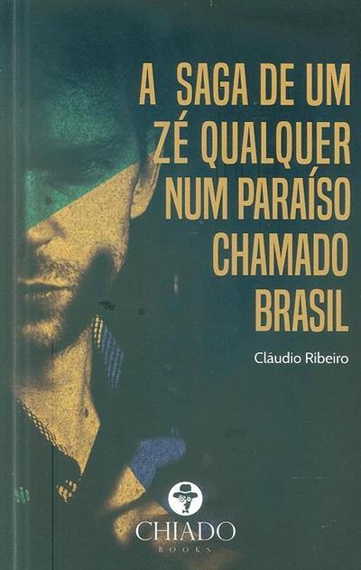 A saga de um zé qualquer num paraíso chamado Brasil (Cláudio Ribeiro)