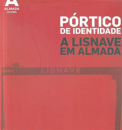 Pórtico de identidade (textos e sel. de imagens Joana Esteves... [et al.])