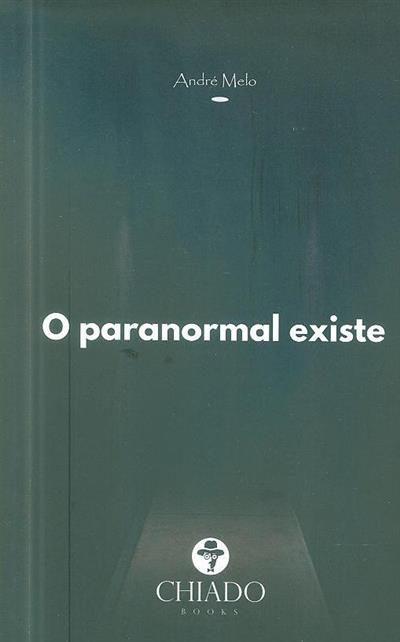 O paranormal existe (André Melo)