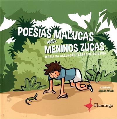 Poesias malucas para meninos zucas (Maria da Assunção Ferraz de Oliveira)
