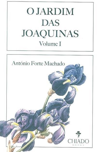 O Jardim das Joaquinas (António Forte Machado)