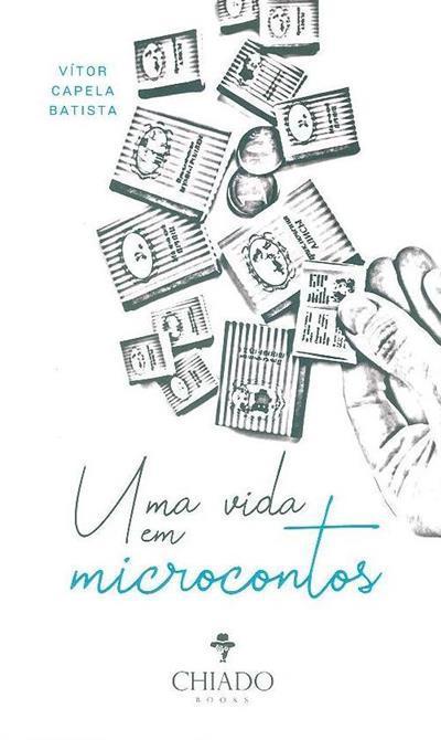 Uma vida em microcontos (Vítor Capela Batista)