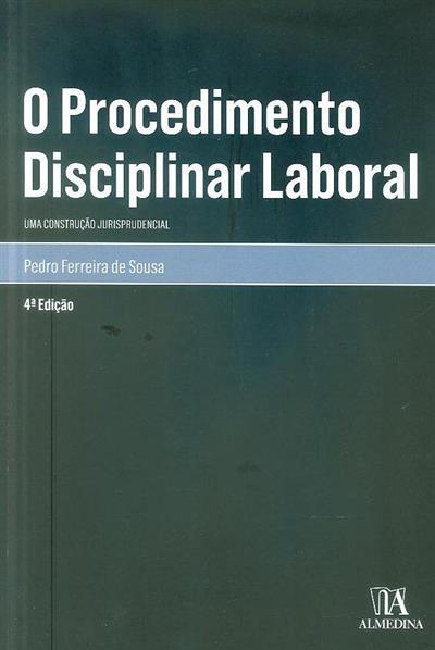 O procedimento disciplinar laboral (Pedro Ferreira de Sousa)