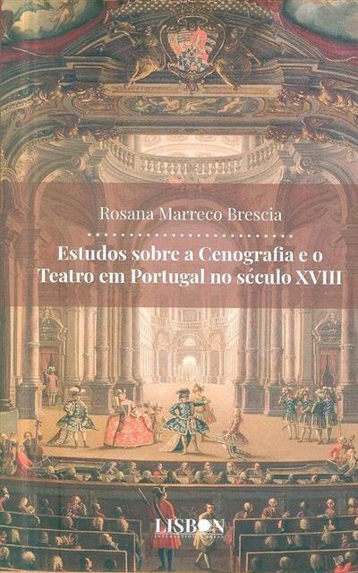 Estudos sobre a cenografia e o teatro em Portugal no século XVIII (Rosana Marreco Brescia)