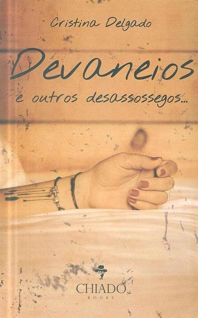Devaneios e outros desassossegos... (Cristina Delgado)