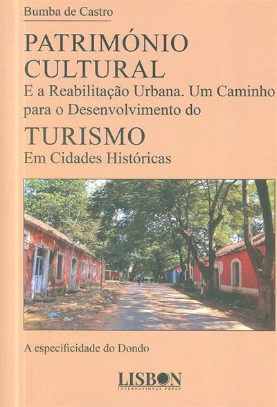 Património cultural e a reabilitação urbana (Bumba de Castro)