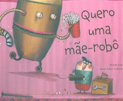 Quero uma mãe-robot (Davide Calì)