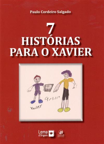 7 Histórias para o Xavier (Paulo Cordeiro Salgado)