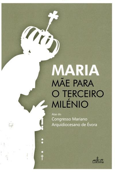 Maria, Mãe para o terceiro milénio (Congresso Mariano Arquidiocesano de Évora)