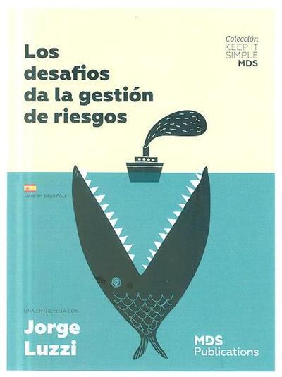 Los desafíos de la gestión de riesgos (Jorge Luzzi)