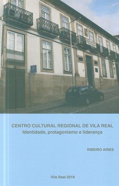 Centro Cultural Regional de Vila Real (Ribeiro Aires)