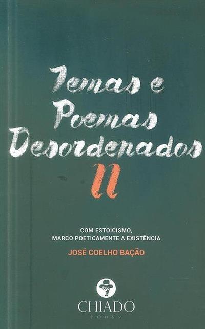 Temas e poemas desordenados II (José Coelho Bação)