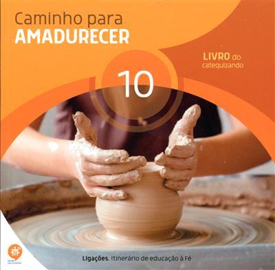 Caminho para amadurecer (coord. Elsa Almeida, Rui Alberto, Sofia Fonseca)
