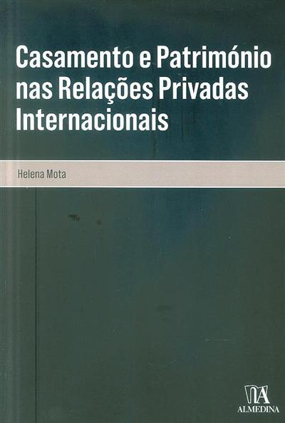 Casamento e património nas relações privadas internacionais (Helena Mota)