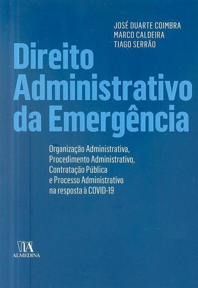 Direito administrativo da emergência (José Duarte Coimbra, Marco Caldeira, Tiago Serrão)