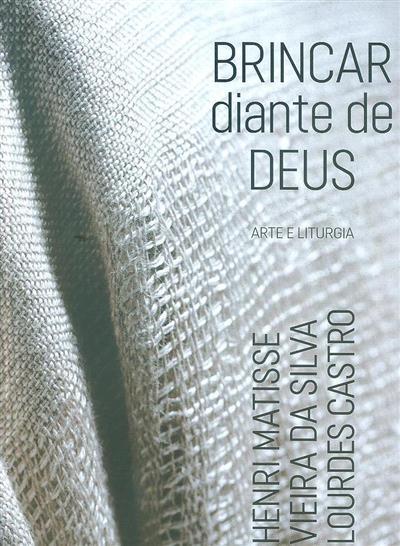 Brincar diante de Deus, arte e liturgia (textos Marina Bairrão Ruivo... [et al.])