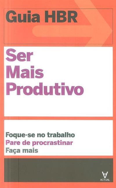 Ser mais produtivo (Julian Birkinshaw... [et al.])