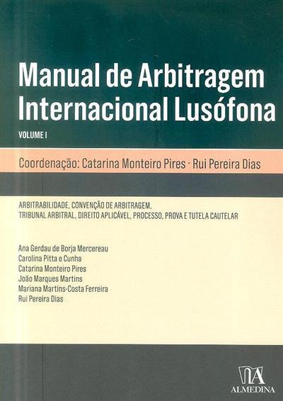Manual de arbitragem internacional lusófona (coord. Catarina Monteiro Pires, Rui Pereira)