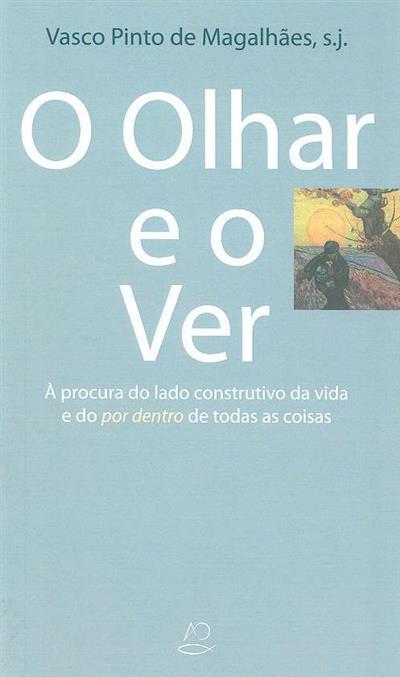 O olhar e o ver (Vasco Pinto de Magalhães)
