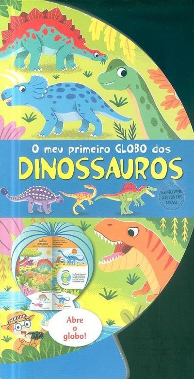 O meu primeiro globo dos dinossauros (il. Louise Forshaw)